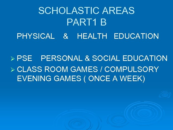 SCHOLASTIC AREAS PART 1 B PHYSICAL Ø PSE & HEALTH EDUCATION PERSONAL & SOCIAL