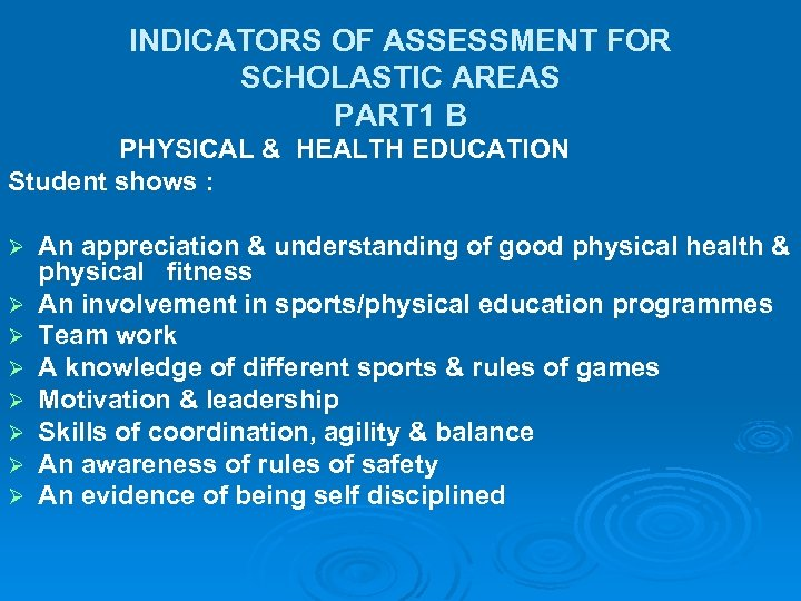 INDICATORS OF ASSESSMENT FOR SCHOLASTIC AREAS PART 1 B PHYSICAL & HEALTH EDUCATION Student