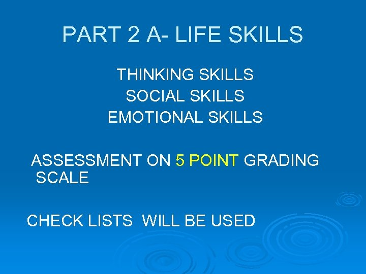 PART 2 A- LIFE SKILLS THINKING SKILLS SOCIAL SKILLS EMOTIONAL SKILLS ASSESSMENT ON 5