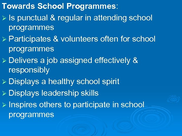 Towards School Programmes: Ø Is punctual & regular in attending school programmes Ø Participates