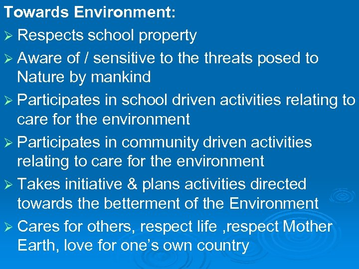 Towards Environment: Ø Respects school property Ø Aware of / sensitive to the threats