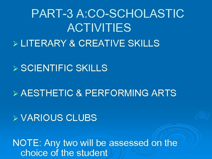 PART-3 A: CO-SCHOLASTIC ACTIVITIES Ø LITERARY & CREATIVE SKILLS Ø SCIENTIFIC SKILLS Ø AESTHETIC
