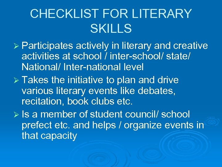 CHECKLIST FOR LITERARY SKILLS Ø Participates actively in literary and creative activities at school