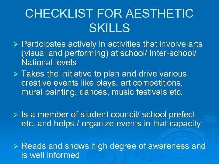 CHECKLIST FOR AESTHETIC SKILLS Participates actively in activities that involve arts (visual and performing)