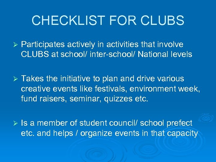 CHECKLIST FOR CLUBS Ø Participates actively in activities that involve CLUBS at school/ inter-school/