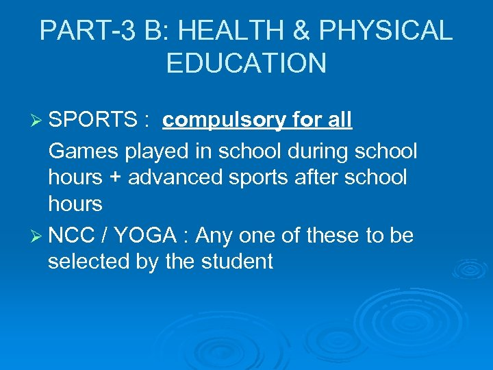 PART-3 B: HEALTH & PHYSICAL EDUCATION Ø SPORTS : compulsory for all Games played