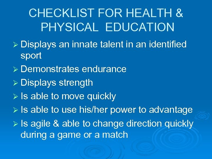 CHECKLIST FOR HEALTH & PHYSICAL EDUCATION Ø Displays an innate talent in an identified