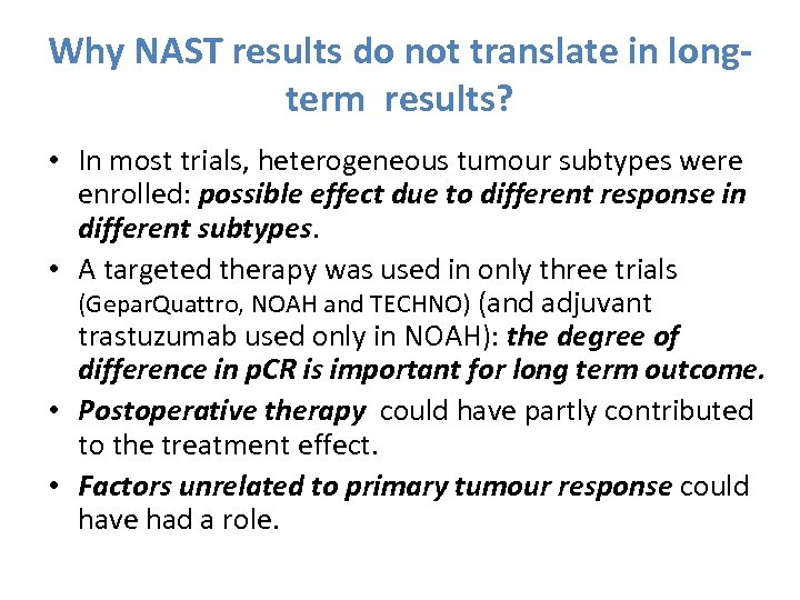 Why NAST results do not translate in longterm results? • In most trials, heterogeneous