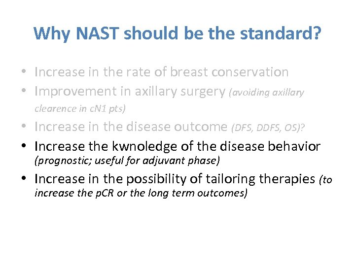 Why NAST should be the standard? • Increase in the rate of breast conservation