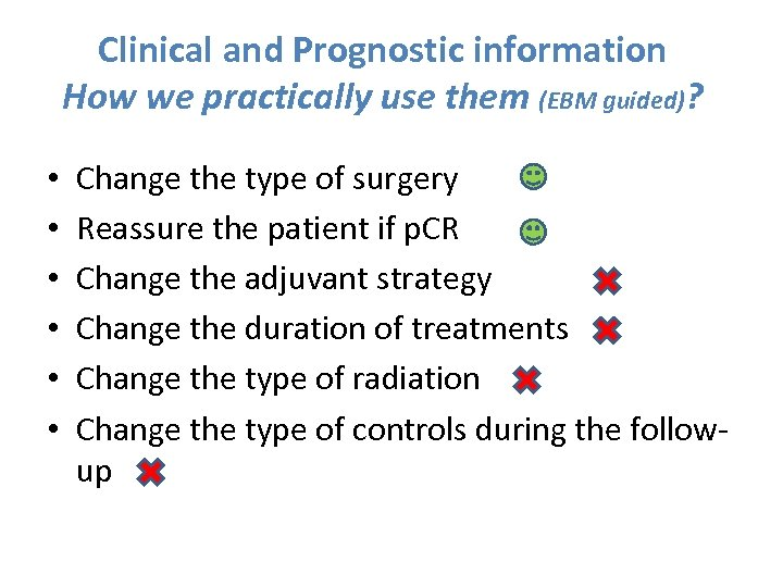 Clinical and Prognostic information How we practically use them (EBM guided)? • • •