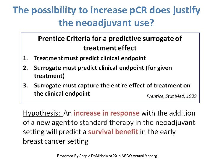 The possibility to increase p. CR does justify the neoadjuvant use? Prognostic Predictive Presented