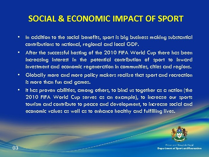 SOCIAL & ECONOMIC IMPACT OF SPORT • In addition to the social benefits, sport
