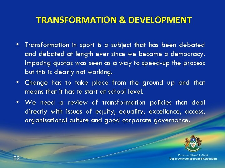 TRANSFORMATION & DEVELOPMENT • Transformation in sport is a subject that has been debated
