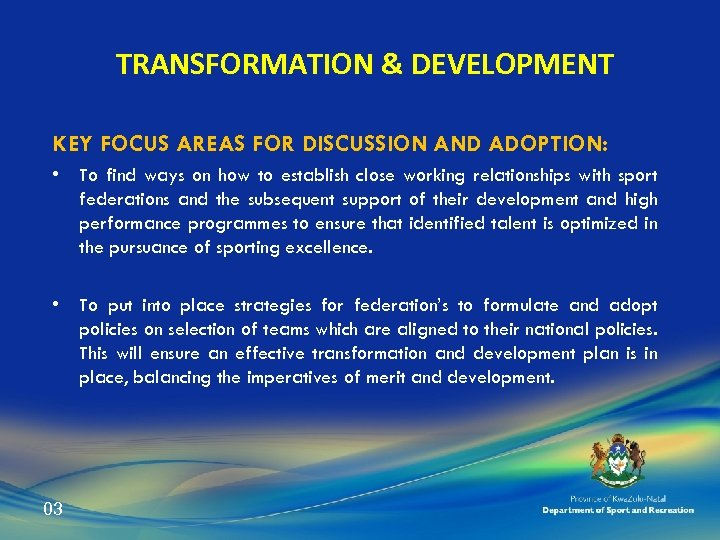 TRANSFORMATION & DEVELOPMENT KEY FOCUS AREAS FOR DISCUSSION AND ADOPTION: • To find ways
