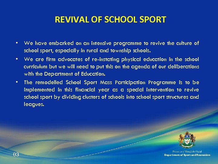 REVIVAL OF SCHOOL SPORT • We have embarked on an intensive programme to revive
