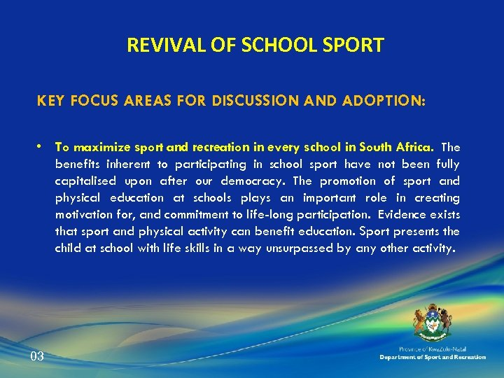 REVIVAL OF SCHOOL SPORT KEY FOCUS AREAS FOR DISCUSSION AND ADOPTION: • To maximize