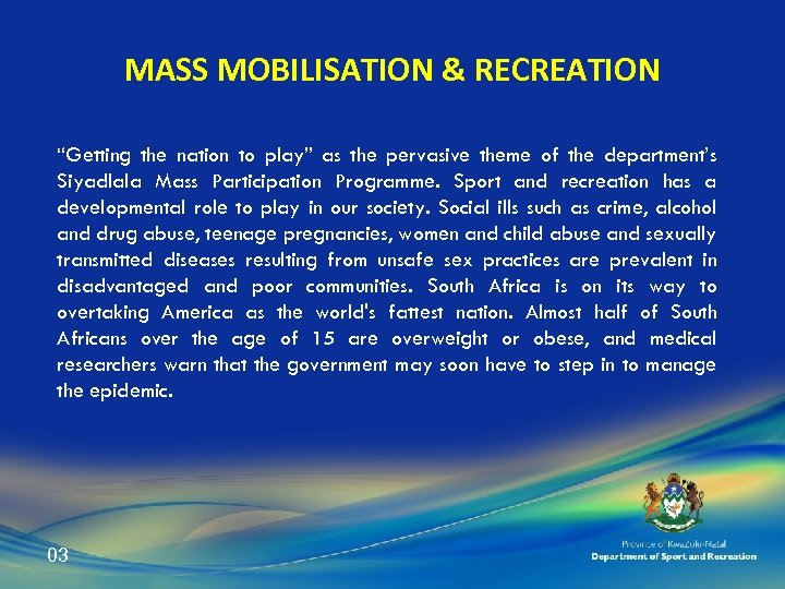 "MASS MOBILISATION & RECREATION ""Getting the nation to play"" as the pervasive theme of"