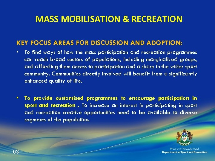 MASS MOBILISATION & RECREATION KEY FOCUS AREAS FOR DISCUSSION AND ADOPTION: • To find