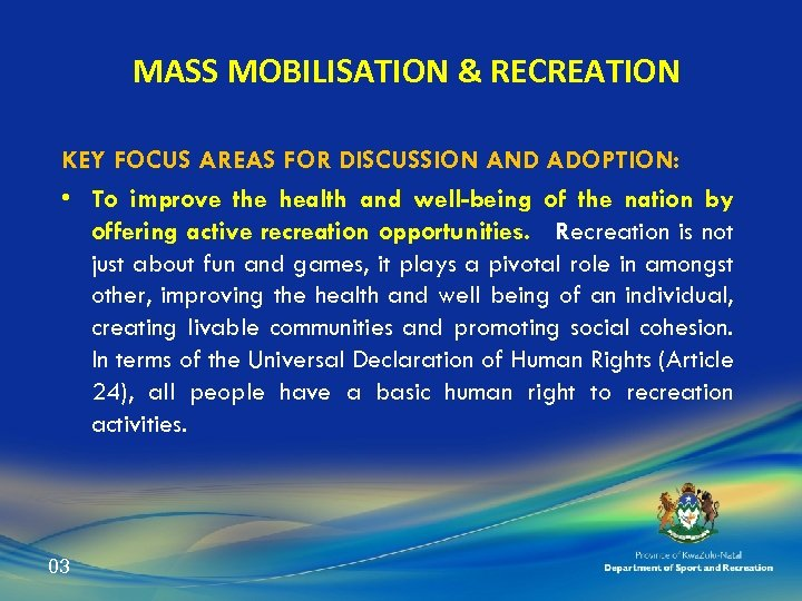 MASS MOBILISATION & RECREATION KEY FOCUS AREAS FOR DISCUSSION AND ADOPTION: • To improve