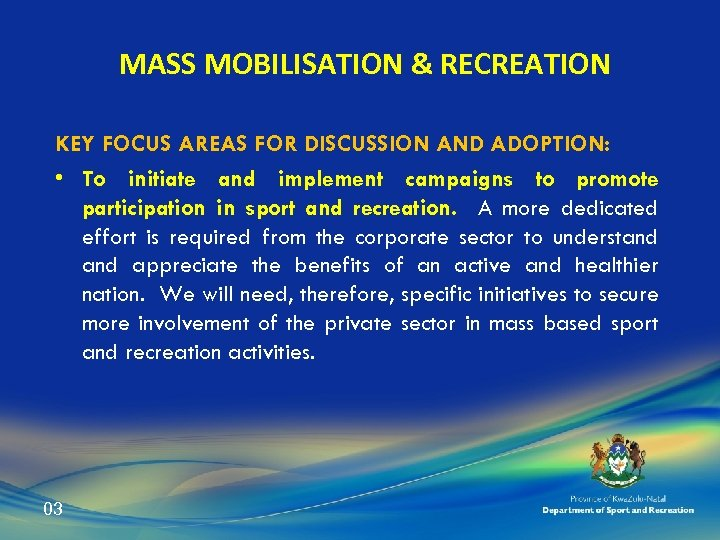 MASS MOBILISATION & RECREATION KEY FOCUS AREAS FOR DISCUSSION AND ADOPTION: • To initiate