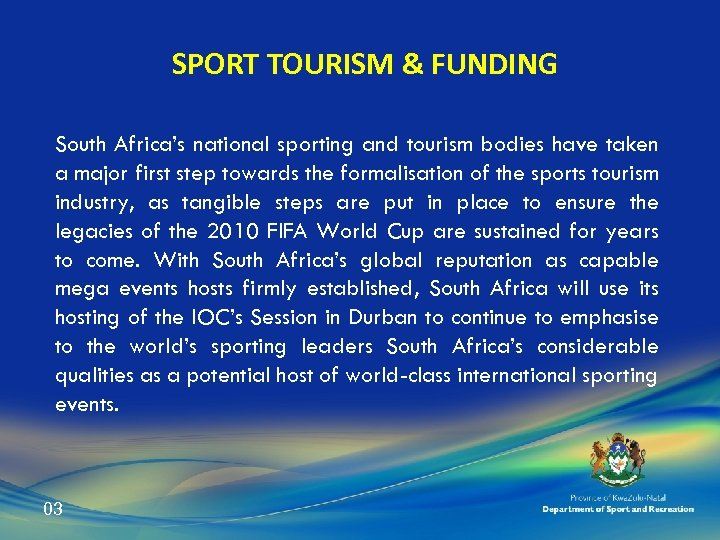 SPORT TOURISM & FUNDING South Africa's national sporting and tourism bodies have taken a