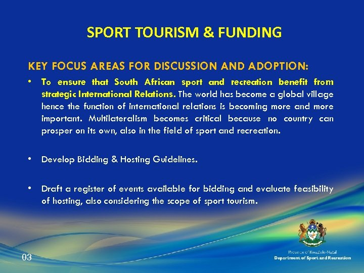 SPORT TOURISM & FUNDING KEY FOCUS AREAS FOR DISCUSSION AND ADOPTION: • To ensure