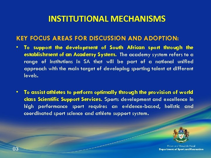 INSTITUTIONAL MECHANISMS KEY FOCUS AREAS FOR DISCUSSION AND ADOPTION: • To support the development