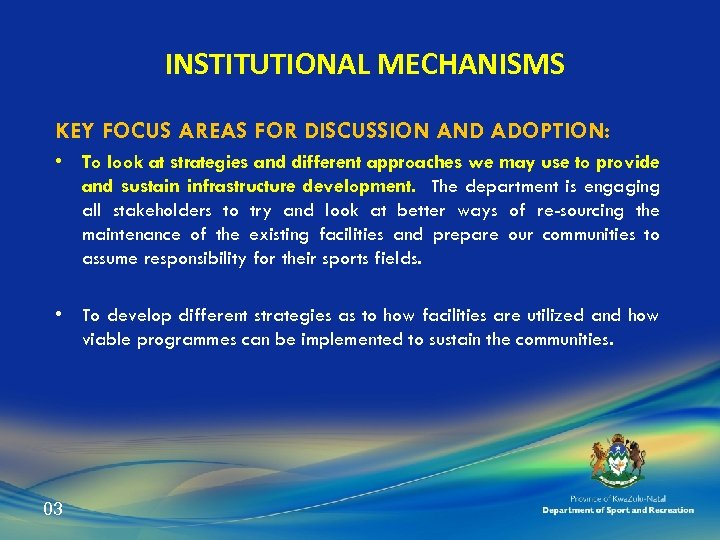 INSTITUTIONAL MECHANISMS KEY FOCUS AREAS FOR DISCUSSION AND ADOPTION: • To look at strategies