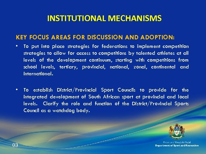 INSTITUTIONAL MECHANISMS KEY FOCUS AREAS FOR DISCUSSION AND ADOPTION: • To put into place