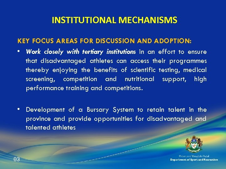 INSTITUTIONAL MECHANISMS KEY FOCUS AREAS FOR DISCUSSION AND ADOPTION: • Work closely with tertiary