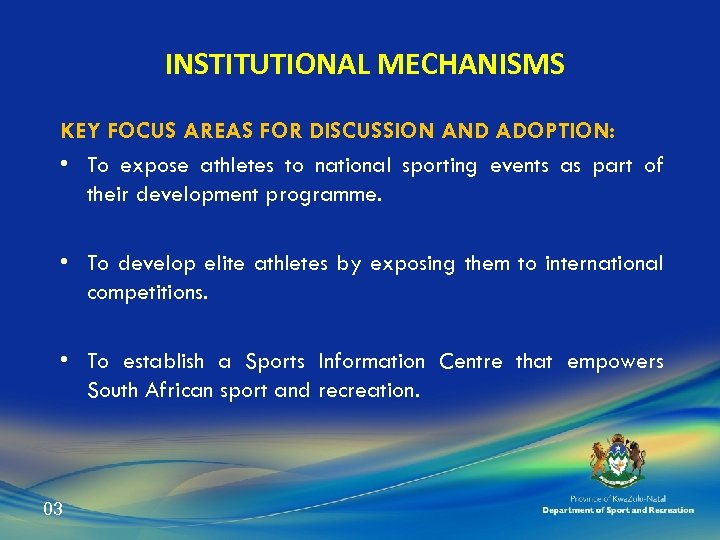 INSTITUTIONAL MECHANISMS KEY FOCUS AREAS FOR DISCUSSION AND ADOPTION: • To expose athletes to