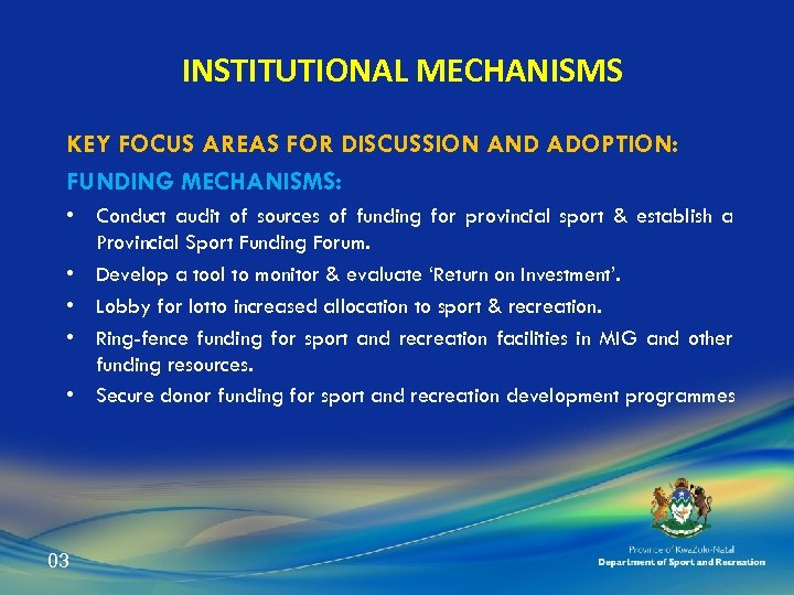 INSTITUTIONAL MECHANISMS KEY FOCUS AREAS FOR DISCUSSION AND ADOPTION: FUNDING MECHANISMS: • Conduct audit