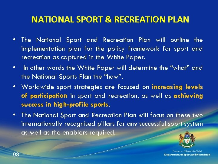 NATIONAL SPORT & RECREATION PLAN • The National Sport and Recreation Plan will outline