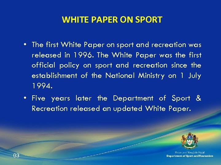 WHITE PAPER ON SPORT • The first White Paper on sport and recreation was