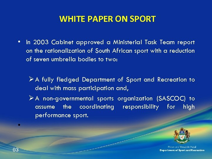 WHITE PAPER ON SPORT • In 2003 Cabinet approved a Ministerial Task Team report