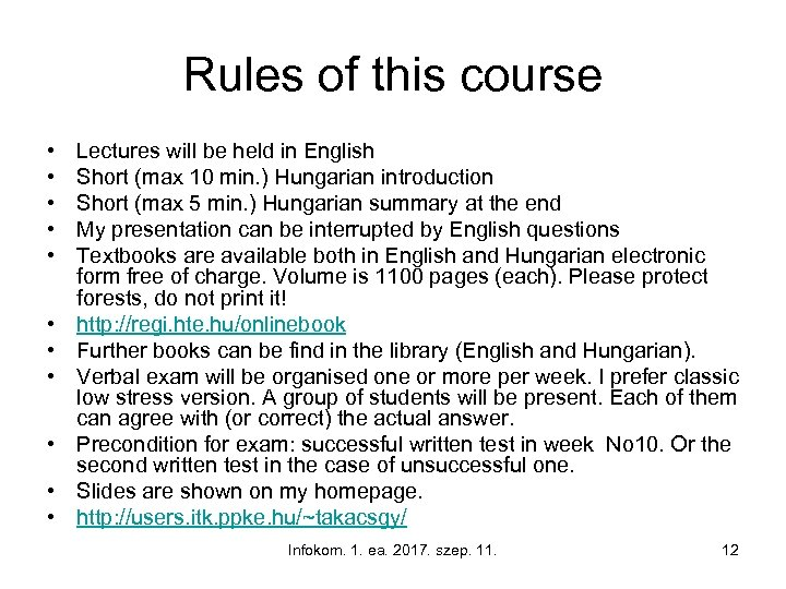 Rules of this course • • • Lectures will be held in English Short