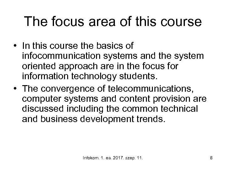 The focus area of this course • In this course the basics of infocommunication