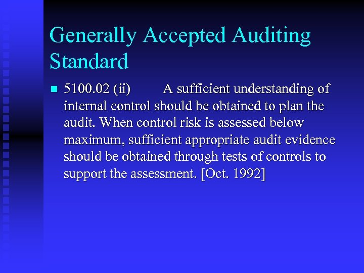 Generally Accepted Auditing Standard n 5100. 02 (ii) A sufficient understanding of internal control