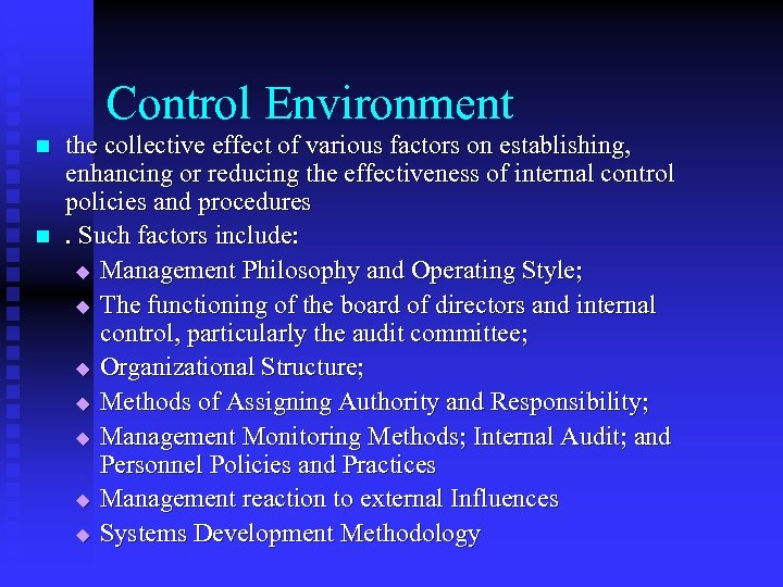 Control Environment n n the collective effect of various factors on establishing, enhancing or
