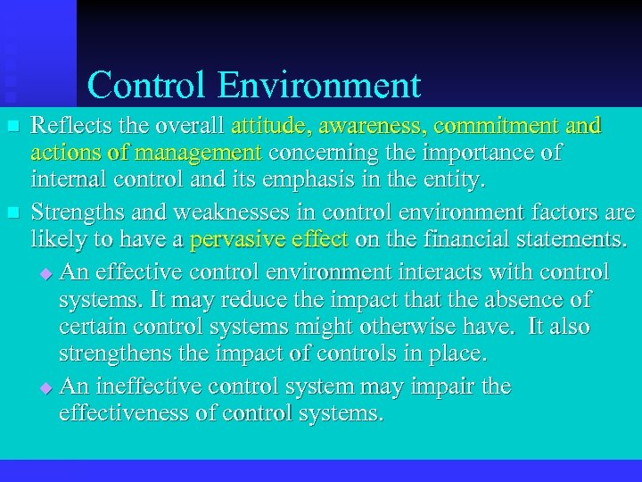 Control Environment n n Reflects the overall attitude, awareness, commitment and actions of management