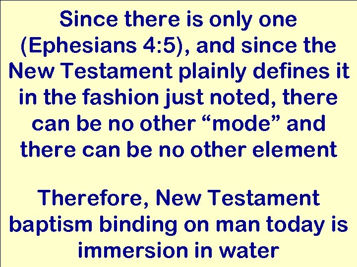 Since there is only one (Ephesians 4: 5), and since the New Testament plainly