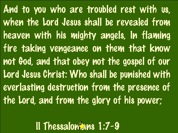 And to you who are troubled rest with us, when the Lord Jesus shall