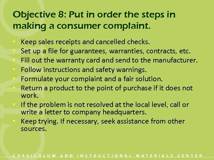 Objective 8: Put in order the steps in making a consumer complaint. Keep sales