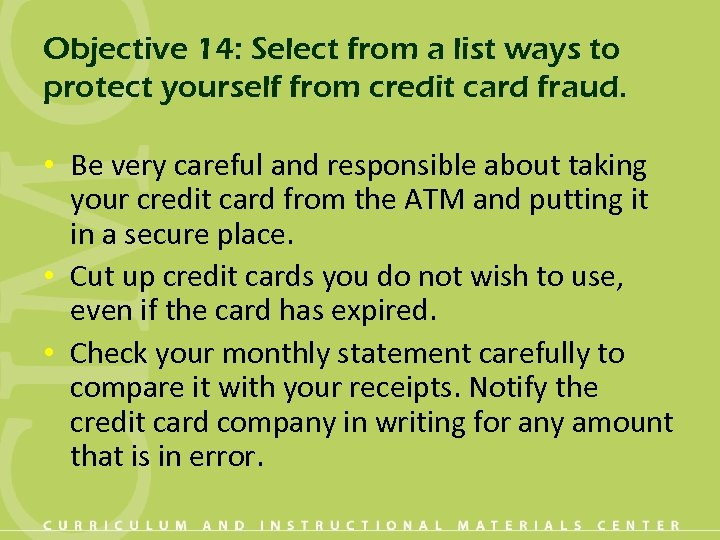 Objective 14: Select from a list ways to protect yourself from credit card fraud.