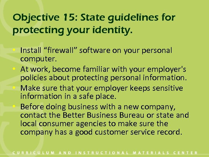 """Objective 15: State guidelines for protecting your identity. • Install """"firewall"""" software on your"""