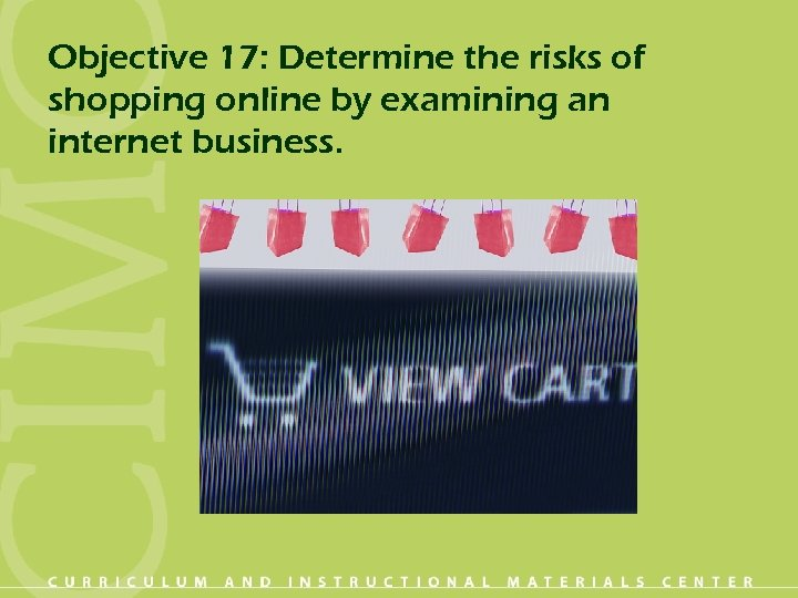 Objective 17: Determine the risks of shopping online by examining an internet business.