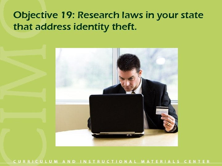 Objective 19: Research laws in your state that address identity theft.