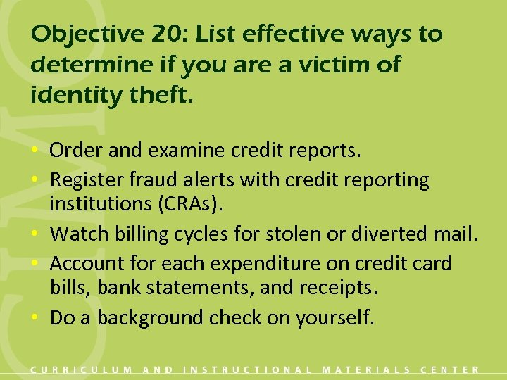Objective 20: List effective ways to determine if you are a victim of identity
