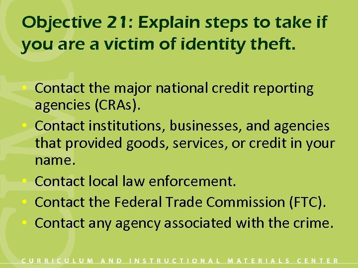 Objective 21: Explain steps to take if you are a victim of identity theft.