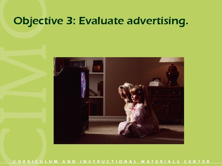 Objective 3: Evaluate advertising.